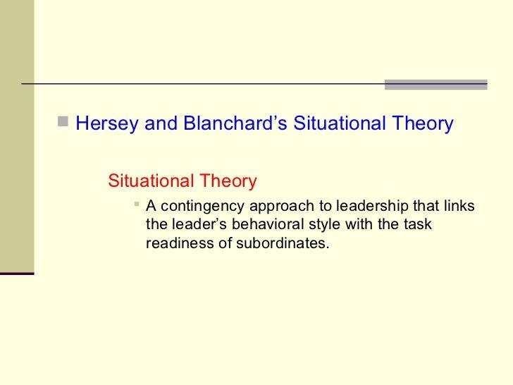 <ul><li>Hersey and Blanchard's Situational Theory </li></ul><ul><li>Situational Theory </li></ul><ul><ul><ul><ul><li>A con...