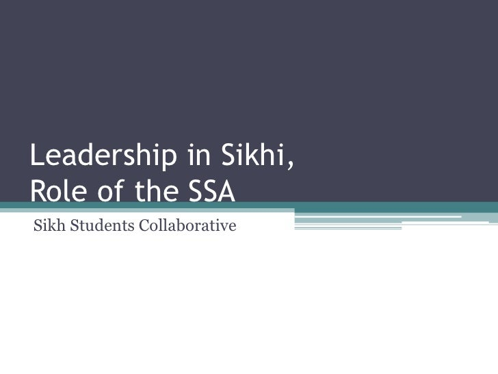 Leadership in Sikhi, Role of the SSA<br />Sikh Students Collaborative<br />