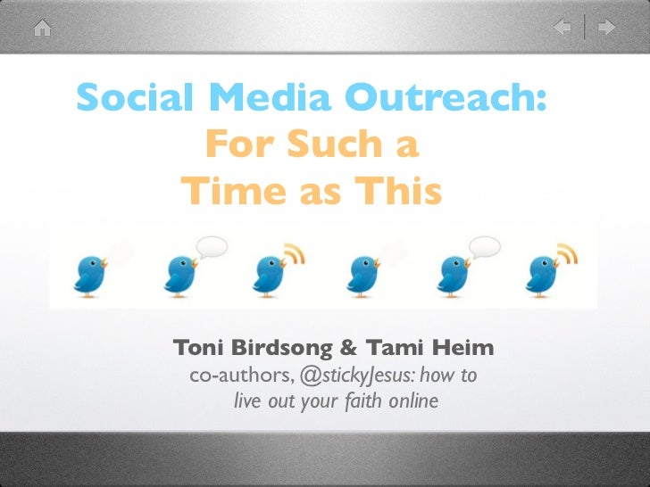 Social Media Outreach:       For Such a     Time as This    Toni Birdsong & Tami Heim     co-authors, @stickyJesus: how to...