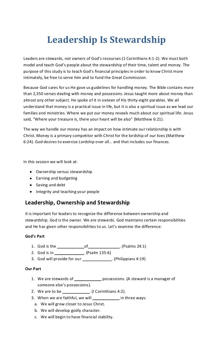 Leadership Is StewardshipLeaders are stewards, not owners of God's recourses (1 Corinthians 4:1-2). We must bothmodel and ...