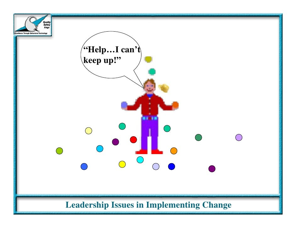 implementing a leadership change Implementing change paper running head: implementing change paper 1 implementing change paper evelyn hayes hcs/475 leadership and performance development diedra sawyer october 13, 2014 running head: implementing change paper 2 introduction implementing change in the workplace can be very difficult to manager, supervisors, and staff.