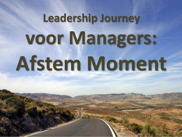 Leadership Journey  voor Managers:  Afstem Moment