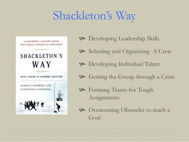 shackletons way leadership lessons from the Download full pages read online shackleton's way leadership lessons from the great antarctic shackleton's way leadership lessons from the great antarctic explorer.