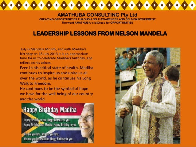 July is Mandela Month, and with Madiba's birthday on 18 July 2013 it is an appropriate time for us to celebrate Madiba's b...