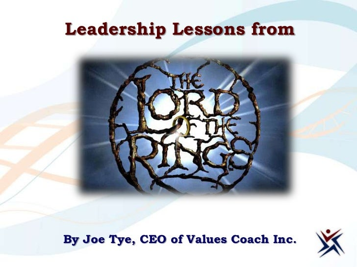 Leadership Lessons from  By Joe Tye, CEO of Values Coach Inc.
