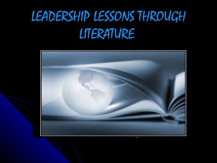 LEADERSHIP LESSONS THROUGH LITERATURE