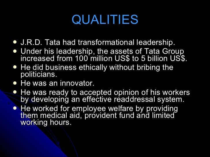 jamshedji nusserwanji tata leadership qualities Today, the tata name is a unique asset representing 'leadership with trust'   jamsetji nusserwanji tata laid the foundations of tata group when he started a.