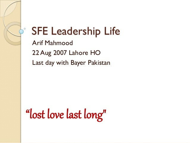 "SFE Leadership Life Arif Mahmood 22 Aug 2007 Lahore HO Last day with Bayer Pakistan ""lost love last long"""