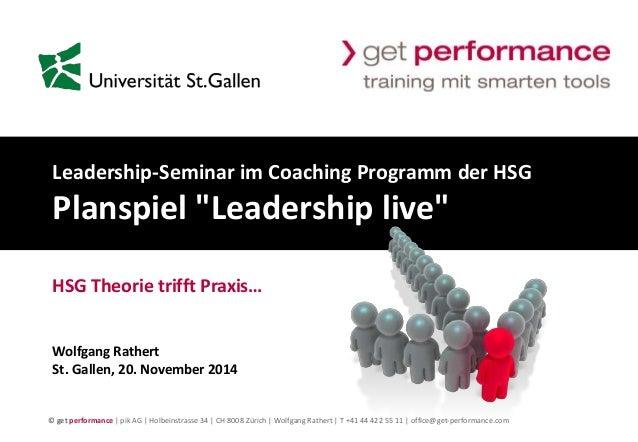 "Leadership-Seminar im Coaching Programm der HSG  Planspiel ""Leadership live""  HSG Theorie trifft Praxis…  Wolfgang Rathert..."