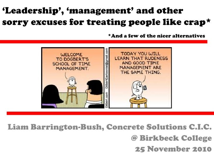 'Leadership', 'management' and other sorry excuses for treating people like crap*<br />*And a few of the nicer alternative...