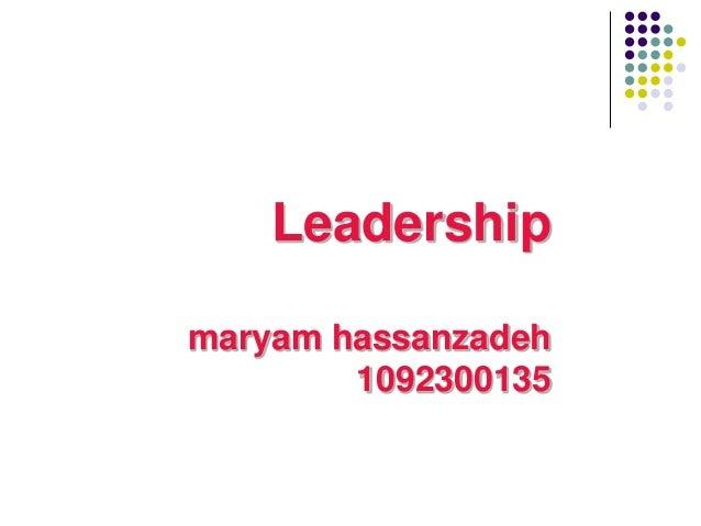 Leadership maryam hassanzadeh 1092300135