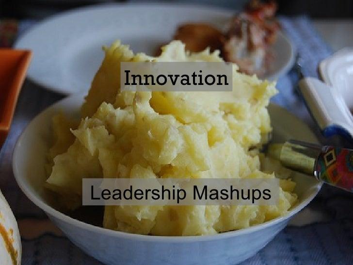 Leadership Mashups Innovation