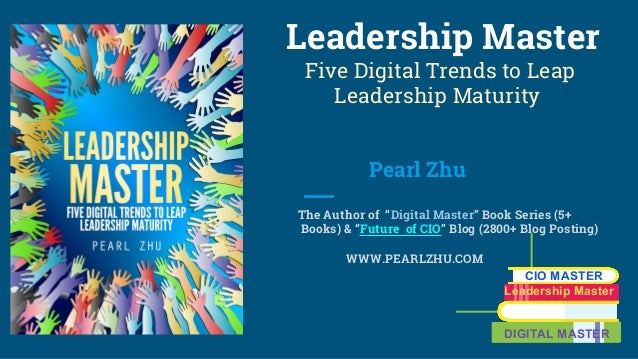"Leadership Master Five Digital Trends to Leap Leadership Maturity Pearl Zhu The Author of ""Digital Master"" Book Series (5+..."