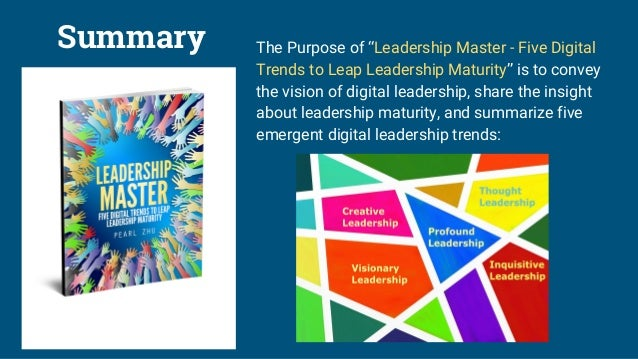 """Summary The Purpose of """"Leadership Master - Five Digital Trends to Leap Leadership Maturity"""" is to convey the vision of di..."""