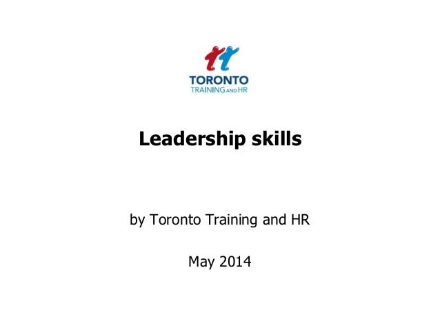 Leadership skills by Toronto Training and HR May 2014