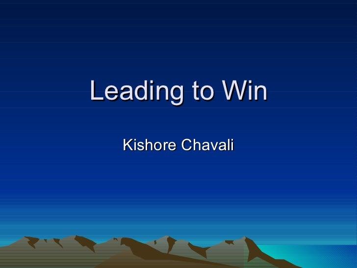 Leading to Win Kishore Chavali