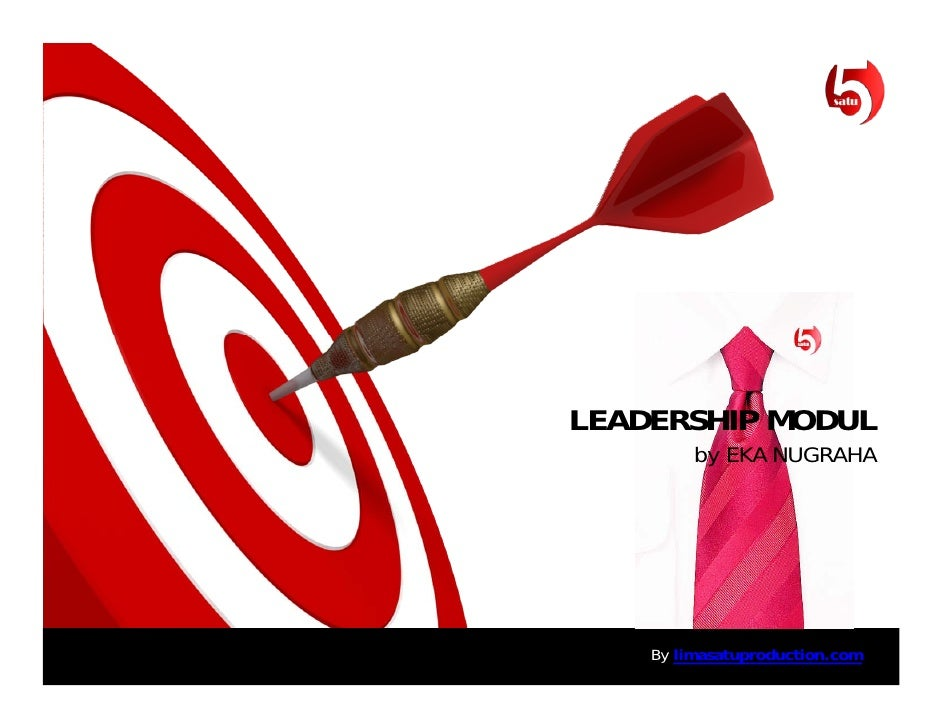 LEADERSHIP MODUL         by EKA NUGRAHA    By limasatuproduction.com