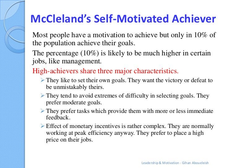 McCleland's Self-Motivated AchieverMost people have a motivation to achieve but only in 10% ofthe population achieve their...
