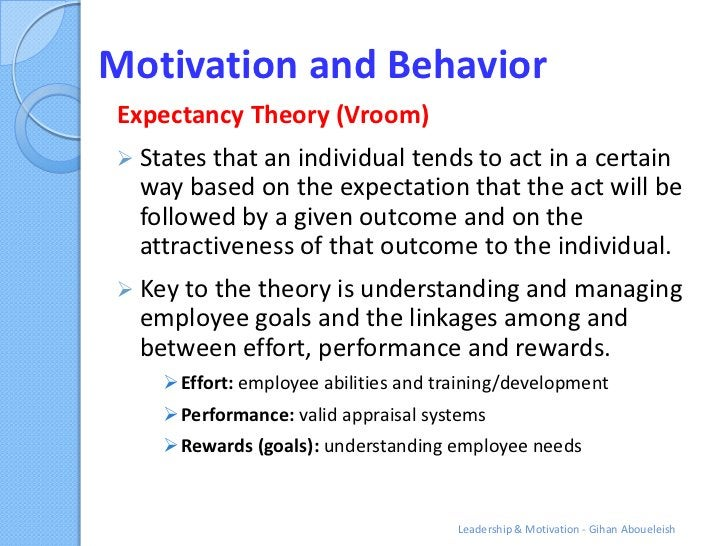 Motivation and BehaviorExpectancy Theory (Vroom) States that an individual tends to act in a certain  way based on the ex...