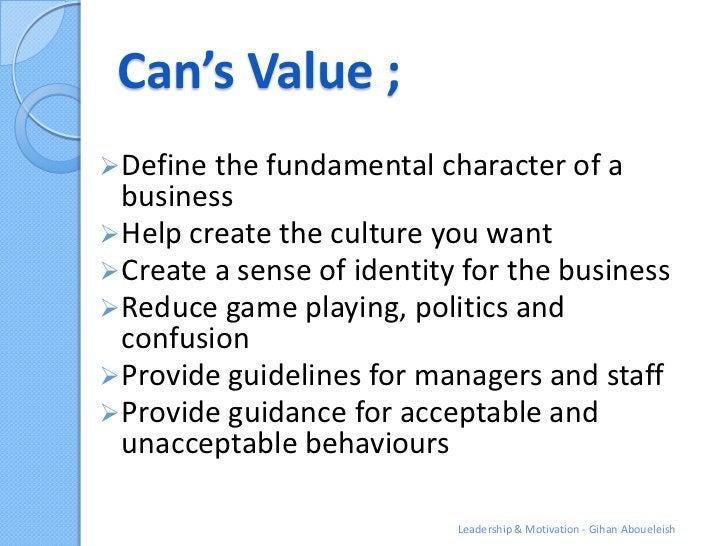 Can's Value ; Define the fundamental character of a  business Help create the culture you want Create a sense of identi...