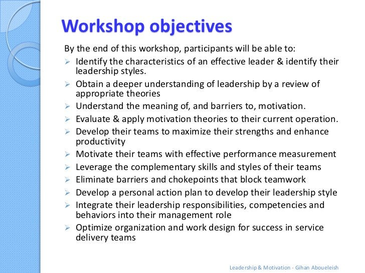 Workshop objectivesBy the end of this workshop, participants will be able to: Identify the characteristics of an effectiv...