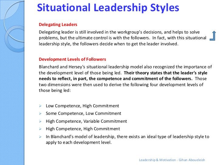 Situational Leadership StylesDelegating LeadersDelegating leader is still involved in the workgroups decisions, and helps ...