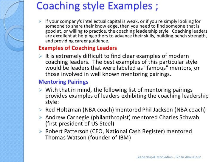 Coaching style Examples ;   If your companys intellectual capital is weak, or if youre simply looking for    someone to s...