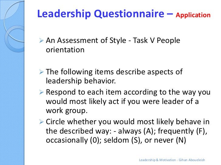 Leadership Questionnaire – Application An Assessment   of Style - Task V People orientation The following items describe...