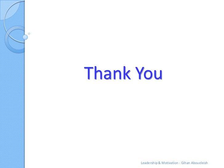 Thank You      Leadership & Motivation - Gihan Aboueleish