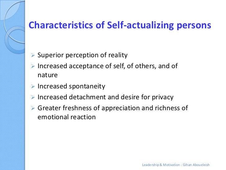 Characteristics of Self-actualizing persons Superior perception of reality Increased acceptance of self, of others, and ...