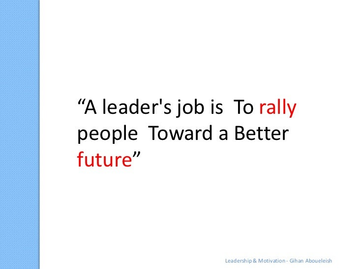 """A leaders job is To rallypeople Toward a Betterfuture""            marcus buckingham                  Leadership & Motivat..."
