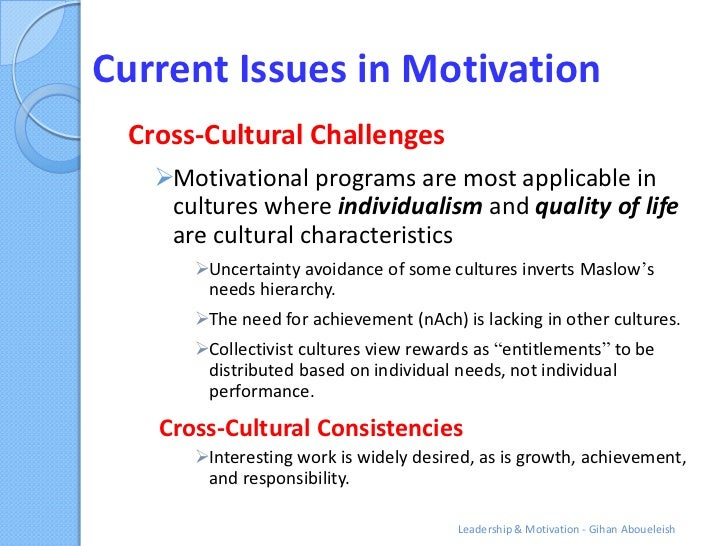 Current Issues in Motivation Cross-Cultural Challenges   Motivational programs are most applicable in    cultures where i...