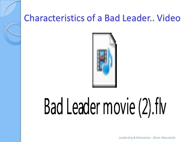 Characteristics of a Bad Leader.. Video                       Leadership & Motivation - Gihan Aboueleish
