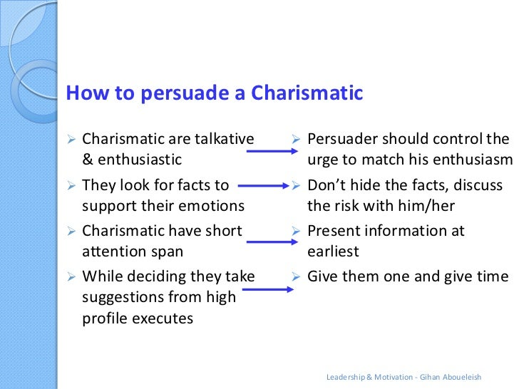 How to persuade a Charismatic Charismatic are talkative    Persuader should control the  & enthusiastic                u...