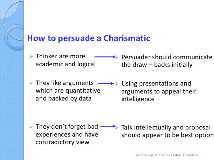 How to persuade a Charismatic   Thinker are more            Persuader should communicate    academic and logical        ...