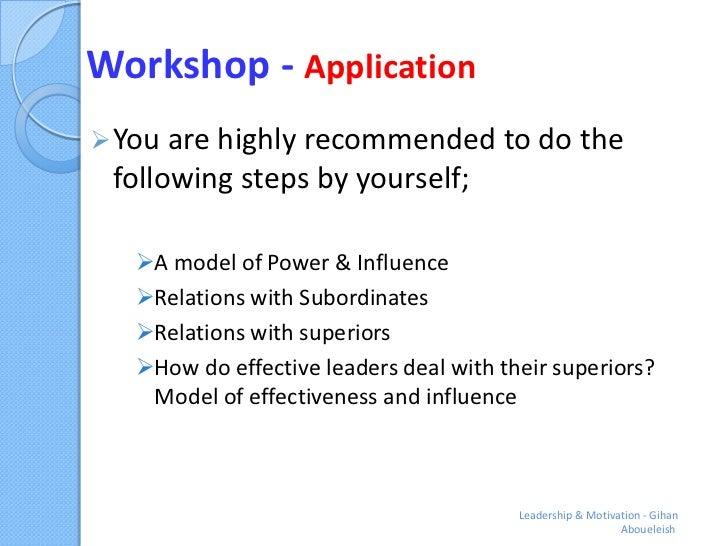 Workshop - Application You are highly recommended to do the following steps by yourself;   A model of Power & Influence ...
