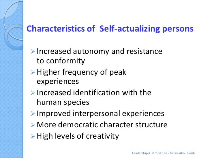 Characteristics of Self-actualizing persons Increased autonomy and resistance  to conformity Higher frequency of peak  e...