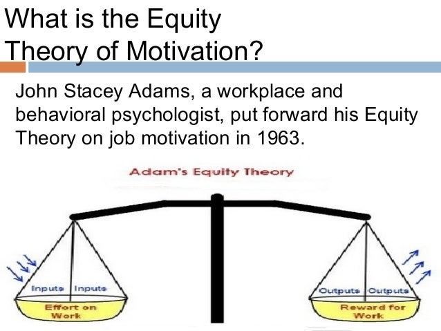 "the equity theory Equity theory states that a person's motivation is based on what they believe is fair or not fair compared to others (pennsylvania state university, 2016) a funny way to understand equity theory is through the video below in the video, sheldon is almost ""obsessed"" with the present that was given to him."