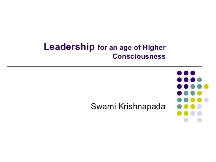 Leadership  for an age of Higher Consciousness Swami Krishnapada
