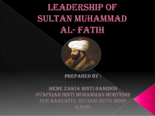 Leadership of sultan muhammad al fatih