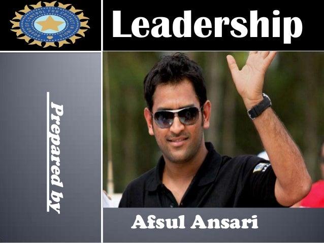 LeadershipPreparedby Afsul Ansari