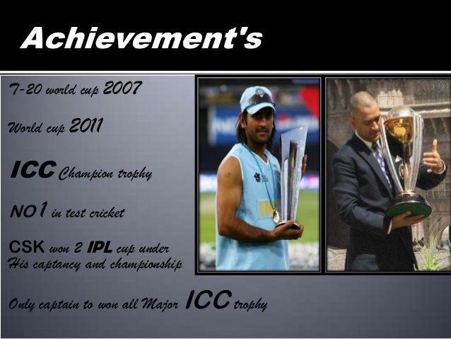 ICC O DI Play er of the Year ; 2008, 2009 Rajiv Gandhi Khel Ratna ; 2007-08 Honorary doctorate degree by ; De Montfort Uni...
