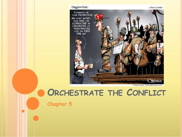 ORCHESTRATE THE CONFLICT Chapter 5