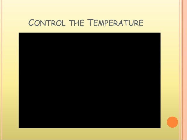 CONTROL THE TEMPERATURE