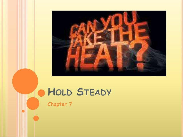 HOLD STEADY Chapter 7