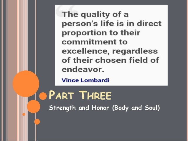 PART THREE Strength and Honor (Body and Soul)