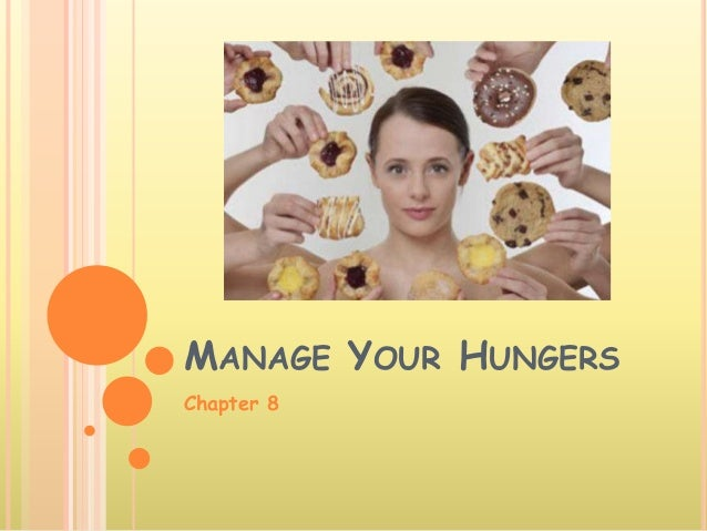MANAGE YOUR HUNGERS Chapter 8