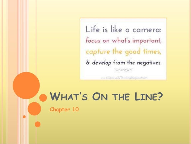 WHAT'S ON THE LINE? Chapter 10