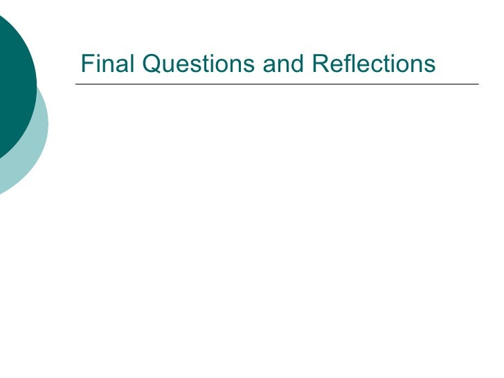 Final Questions and Reflections