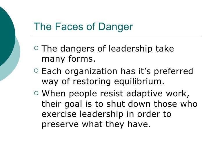 The Faces of Danger <ul><li>The dangers of leadership take many forms. </li></ul><ul><li>Each organization has it's prefer...